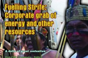 Fuelling Strife: Corporate grab of energy and other resources (January-February 2010)