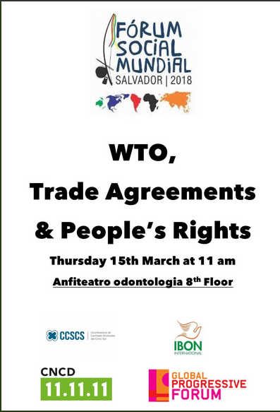 Workshop at WSF2018: WTO, Trade Agreements & People's Rights
