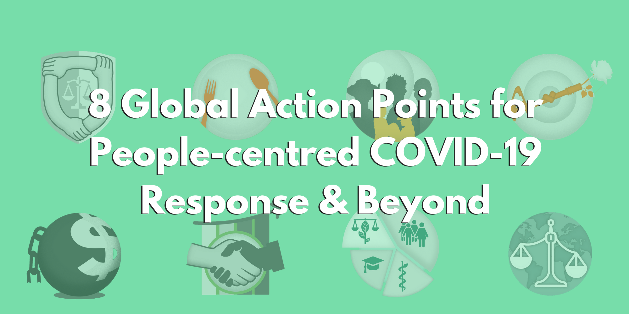 Eight Global Action Points for People-centred COVID-19 Response & Beyond