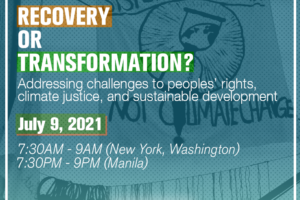 HLPF Side-event / Recovery or transformation? Addressing challenges to peoples' rights, climate justice, and sustainable development (July 9)