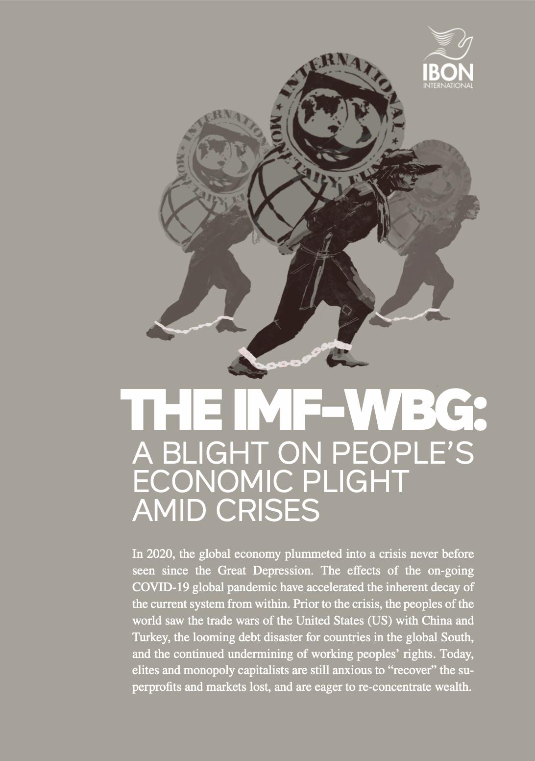 The IMF-WBG: A blight on people's economic plight amid crises